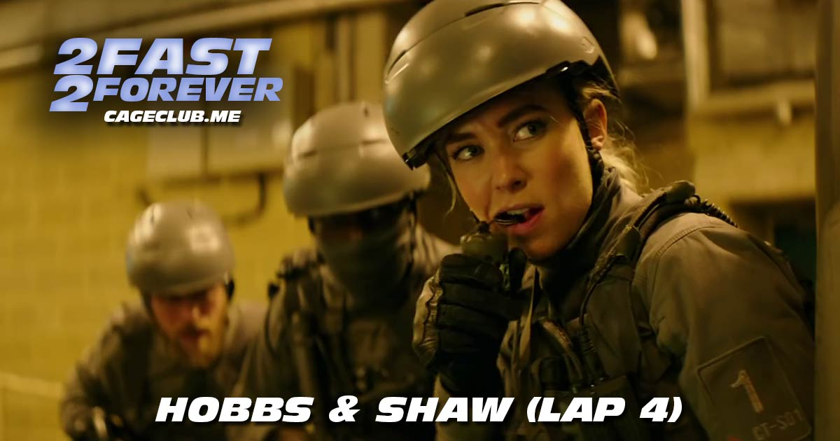 2 Fast 2 Forever #047 – Hobbs & Shaw (Lap 4)