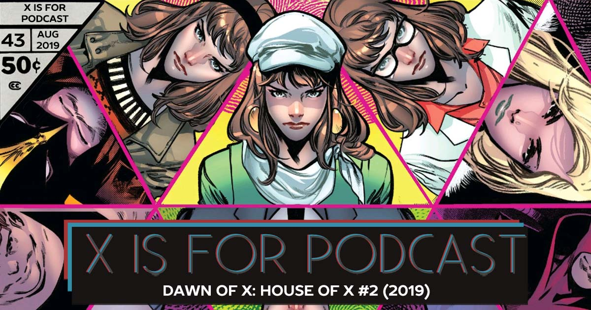 X is for Podcast #043 – Dawn of X: House of X #2: The X Doesn't Stand For France