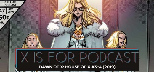 X is for Podcast #047 – Dawn of X: House of X #3-4
