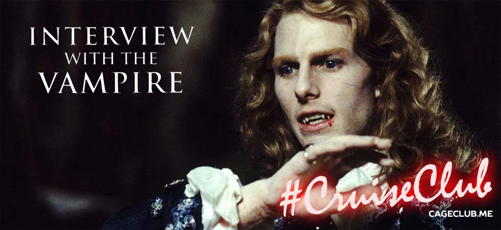 #CruiseClub #017 – Interview with the Vampire (1994)