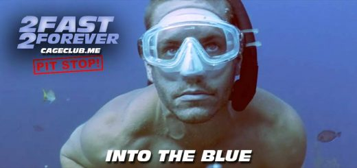 2 Fast 2 Forever #060 – Into the Blue (2005)