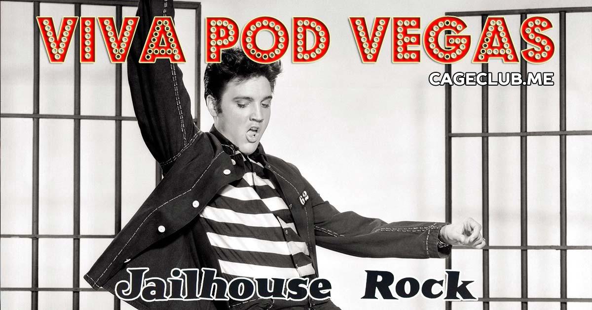 Viva Pod Vegas #003 – Jailhouse Rock (1957)