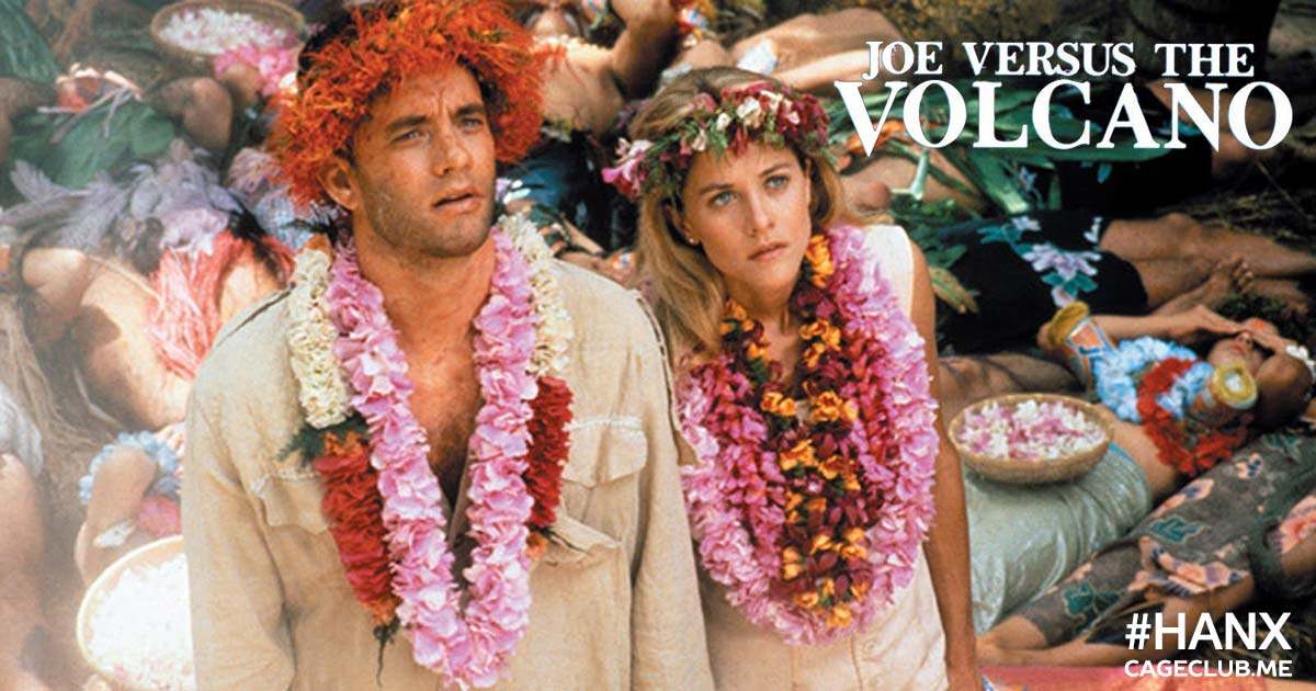 #HANX for the Memories #018 – Joe Versus the Volcano (1990)
