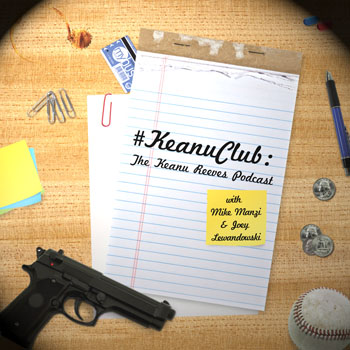 KeanuClub: The Keanu Reeves Podcast