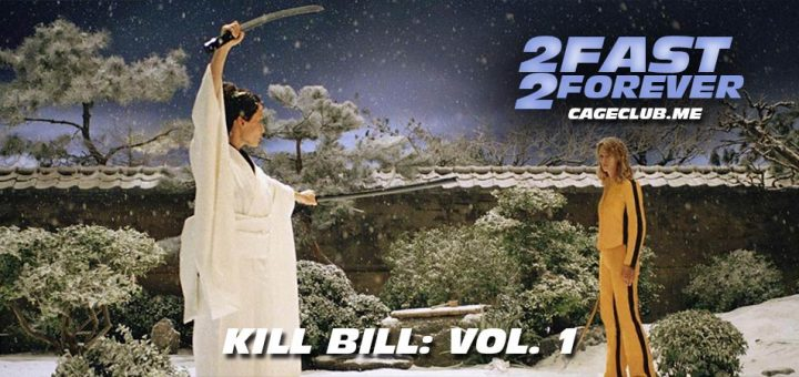 2 Fast 2 Forever #179 – Kill Bill: Vol. 1