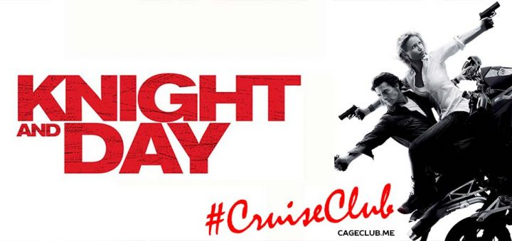 #CruiseClub #032 – Knight and Day (2010)