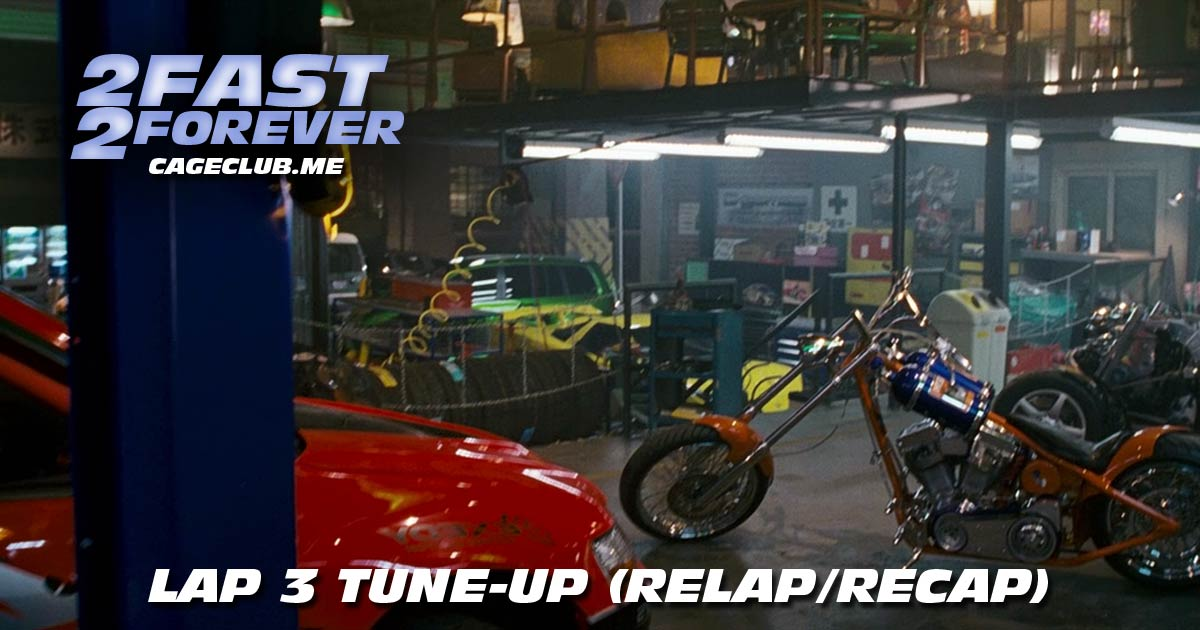 Lap 3 Tune-Up (Recap/Relap) - 2 Fast 2 Forever