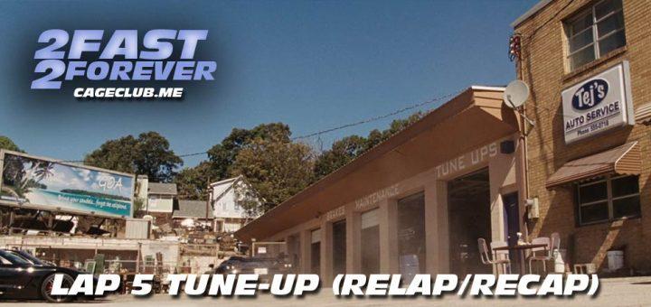 2 Fast 2 Forever #070 – Lap 5 Tune-Up (Recap/Relap)
