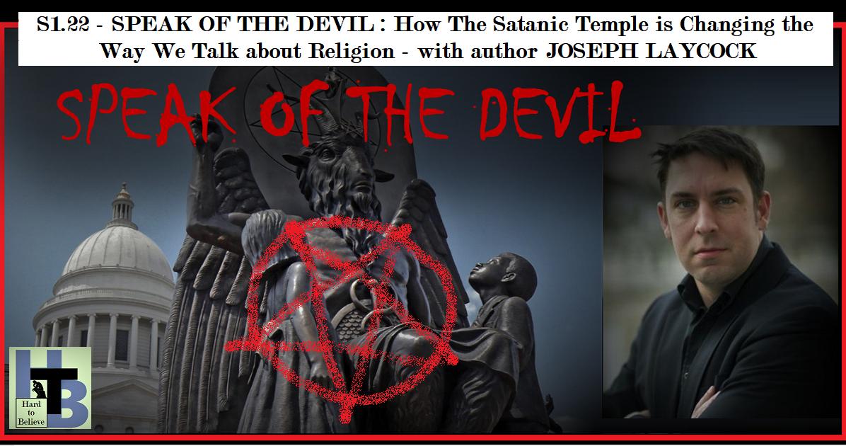Hard to Believe #022 – Speak of the Devil - with author Joseph Laycock
