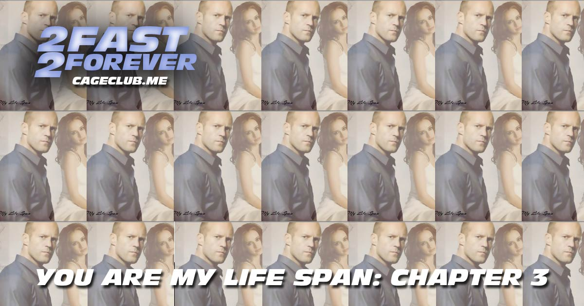 2 Fast 2 Forever #050 – You Are My Life Span: Chapter 3