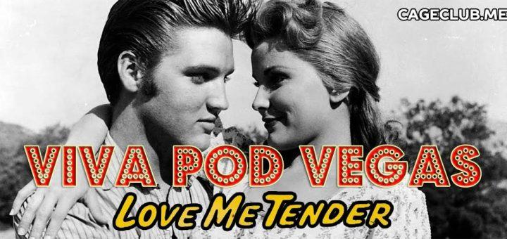 Viva Pod Vegas #001 – Love Me Tender (1956)