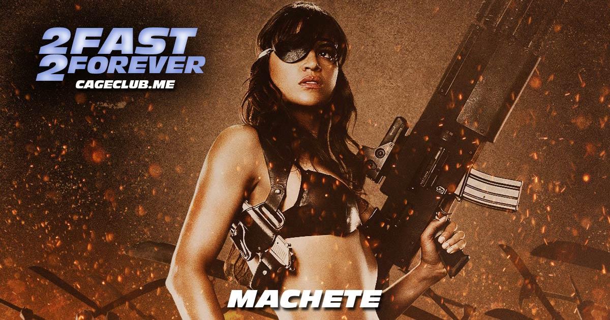 2 Fast 2 Forever #140 – Machete (2010)