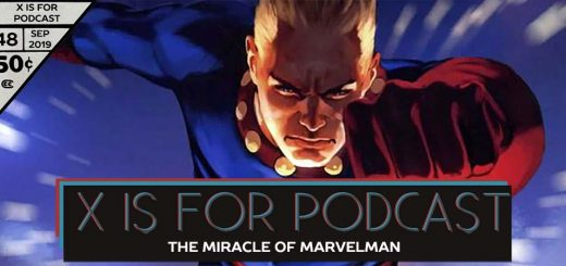 X is for Podcast #048 – The Miracle of Marvelman