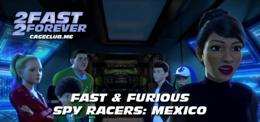 2 Fast 2 Forever #177 – Fast & Furious Spy Racers: Mexico