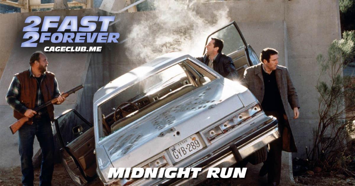 2 Fast 2 Forever #096 – Midnight Run (1988)