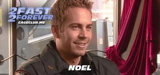 2 Fast 2 Forever #155 – Noel (2004)