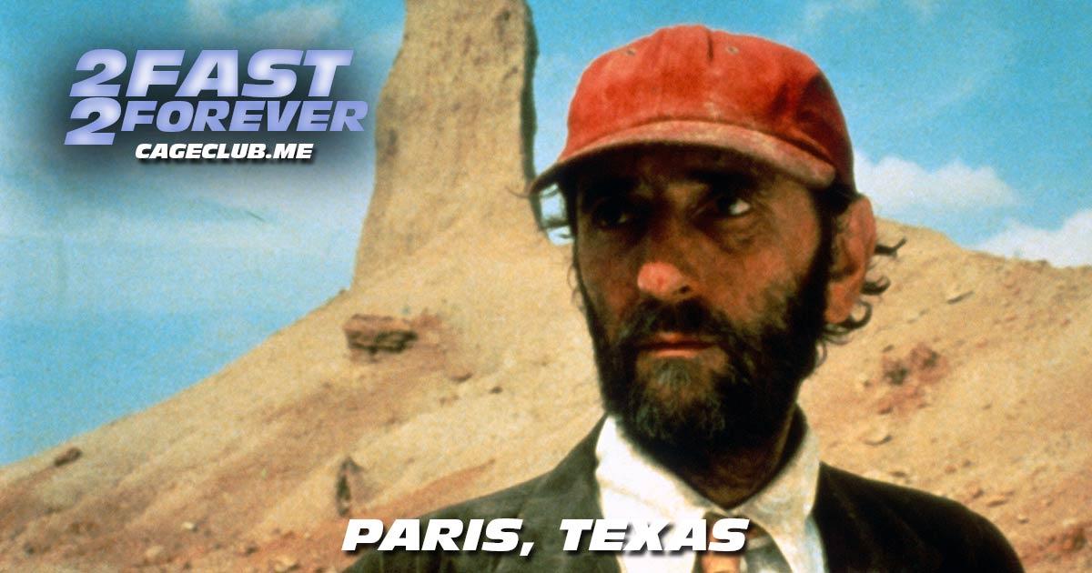 2 Fast 2 Forever #150 – Paris, Texas (1984)