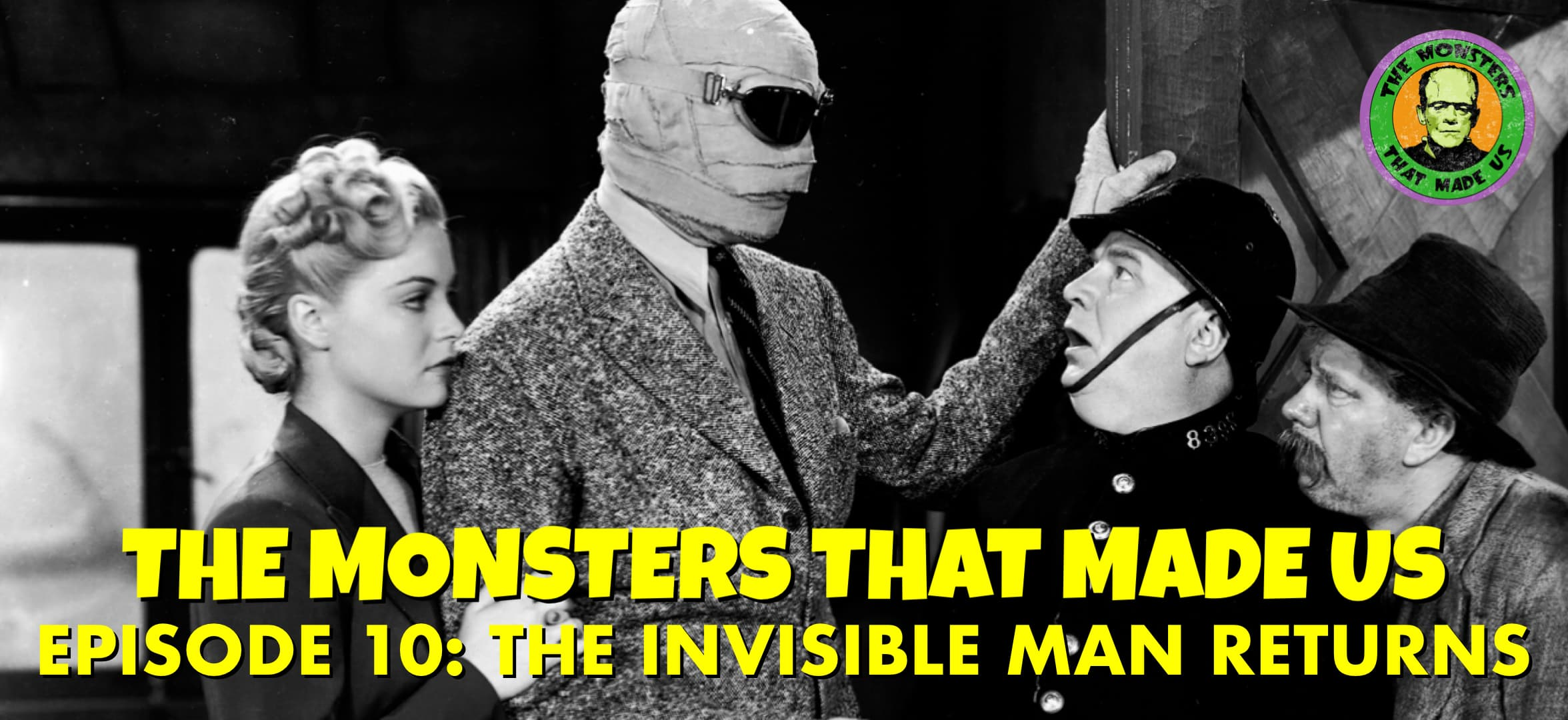 The Monsters That Made Us #10 - The Invisible Man Returns (1940)