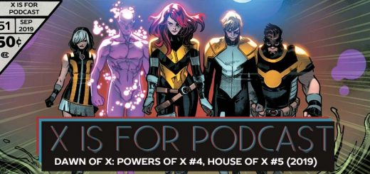 X is for Podcast #051 – Dawn of X: Powers of X #4, House of X #5