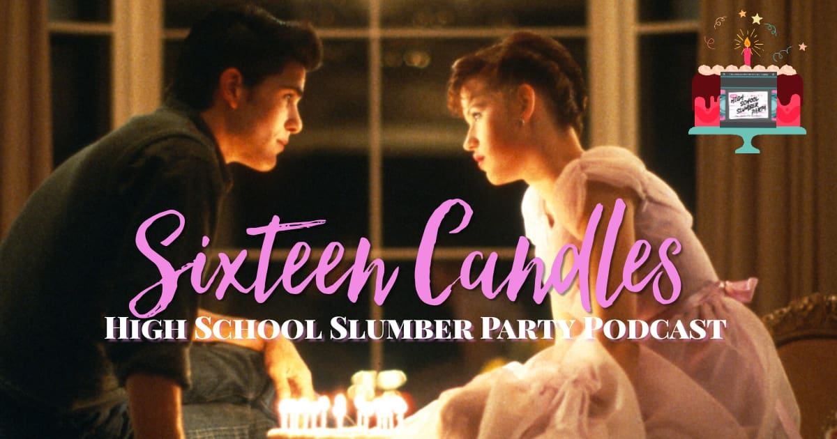 Sixteen Candles (1994): Part 1 -- High School Slumber Party