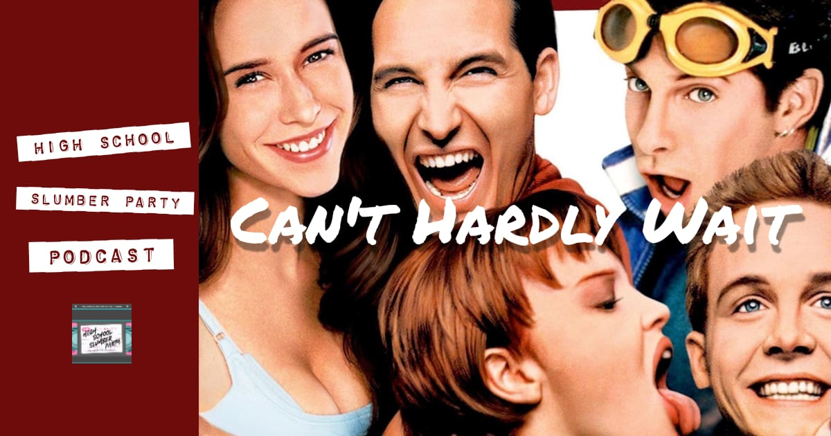 High School Slumber Party #059 – Can't Hardly Wait (1998)