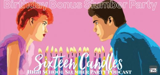 Sixteen Candles (1994): Part 2 -- High School Slumber Party