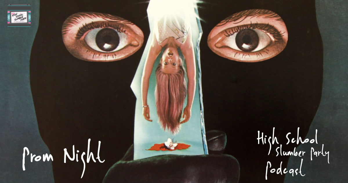 High School Slumber Party #056 – Prom Night (1980)