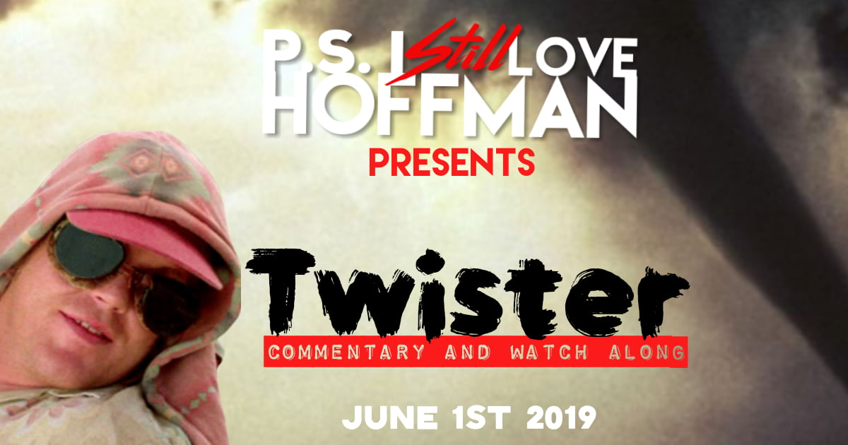 P.S. I Still Love Hoffman #011 – Twister (1996)