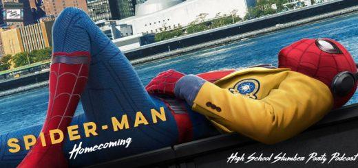 High School Slumber Party #061 – Spider-Man: Homecoming (2017)