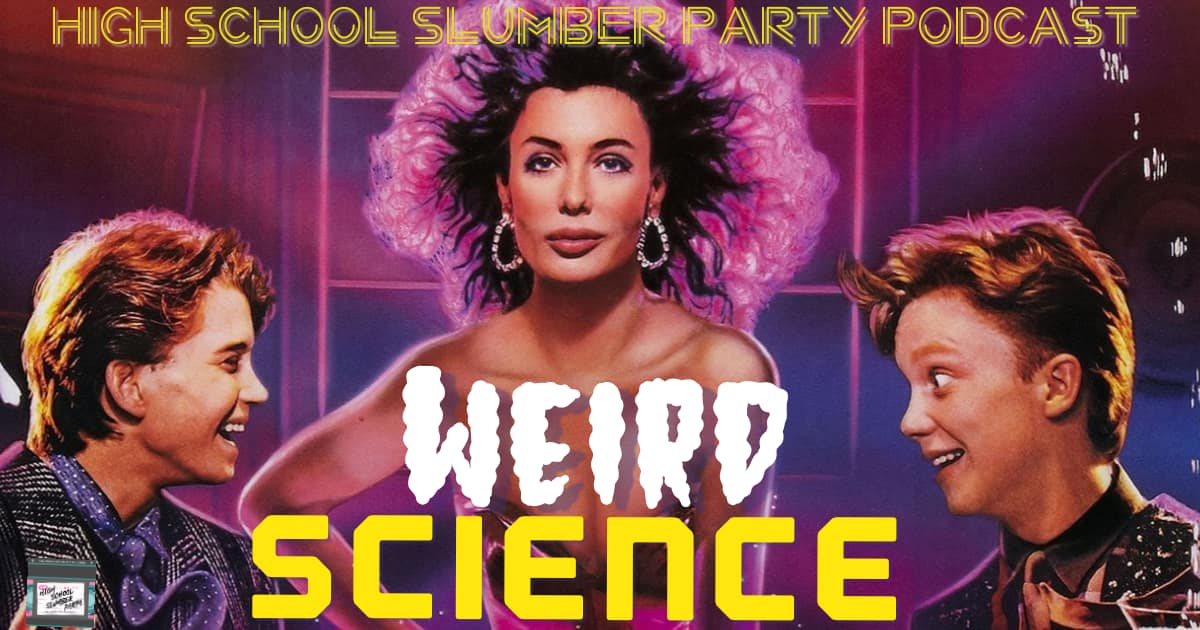 High School Slumber Party #065 – Weird Science (1985)