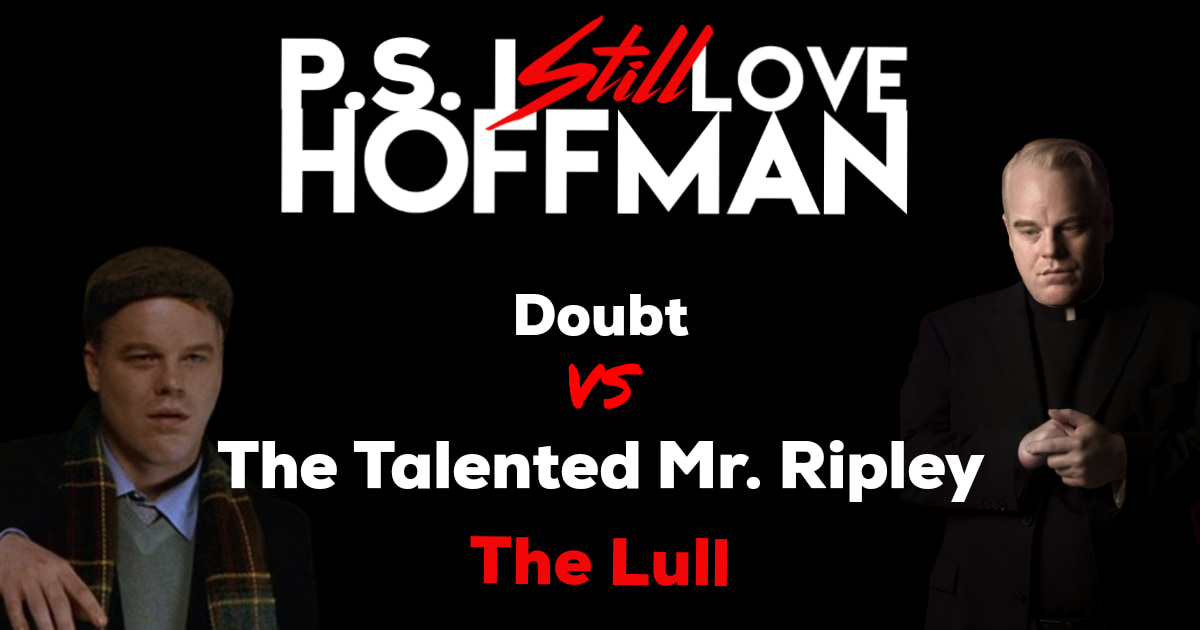 P.S. I Still Love Hoffman #016 – The Lull