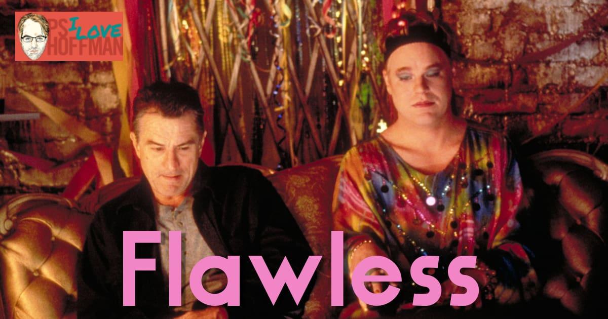 P.S. I Love Hoffman #023 – Flawless (1999)