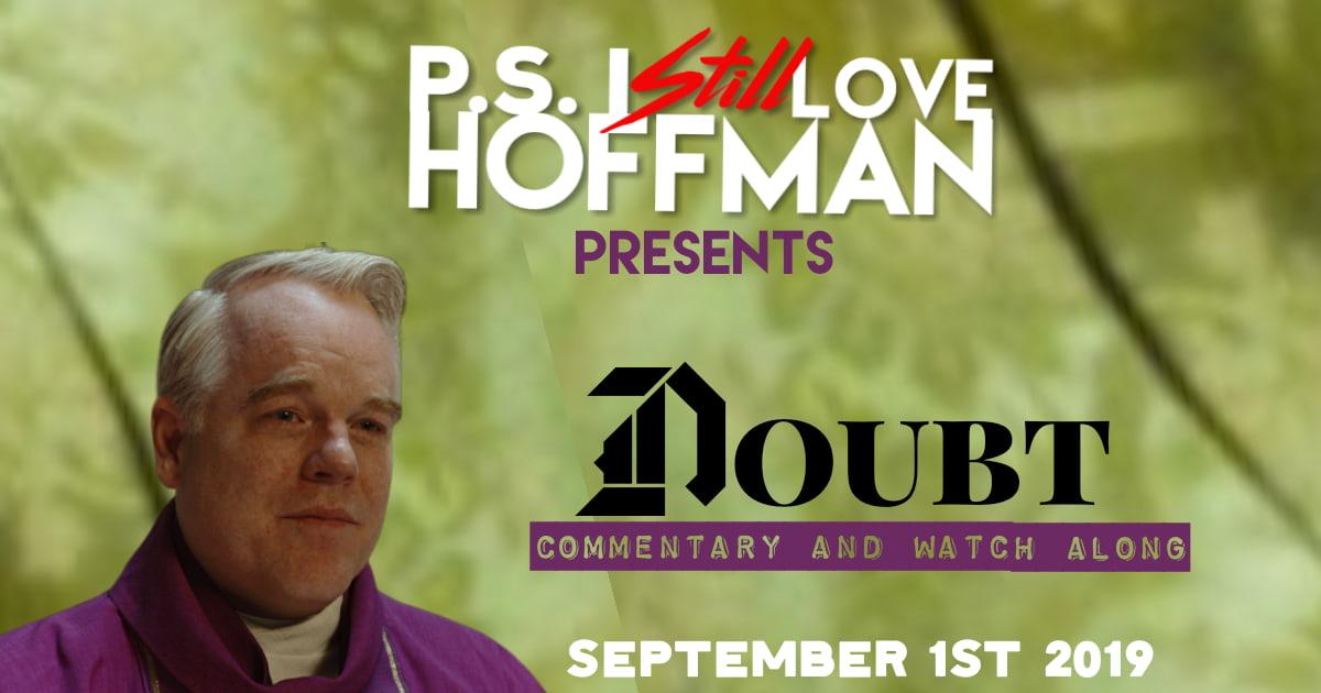 P.S. I Still Love Hoffman #016 – Doubt (2008)