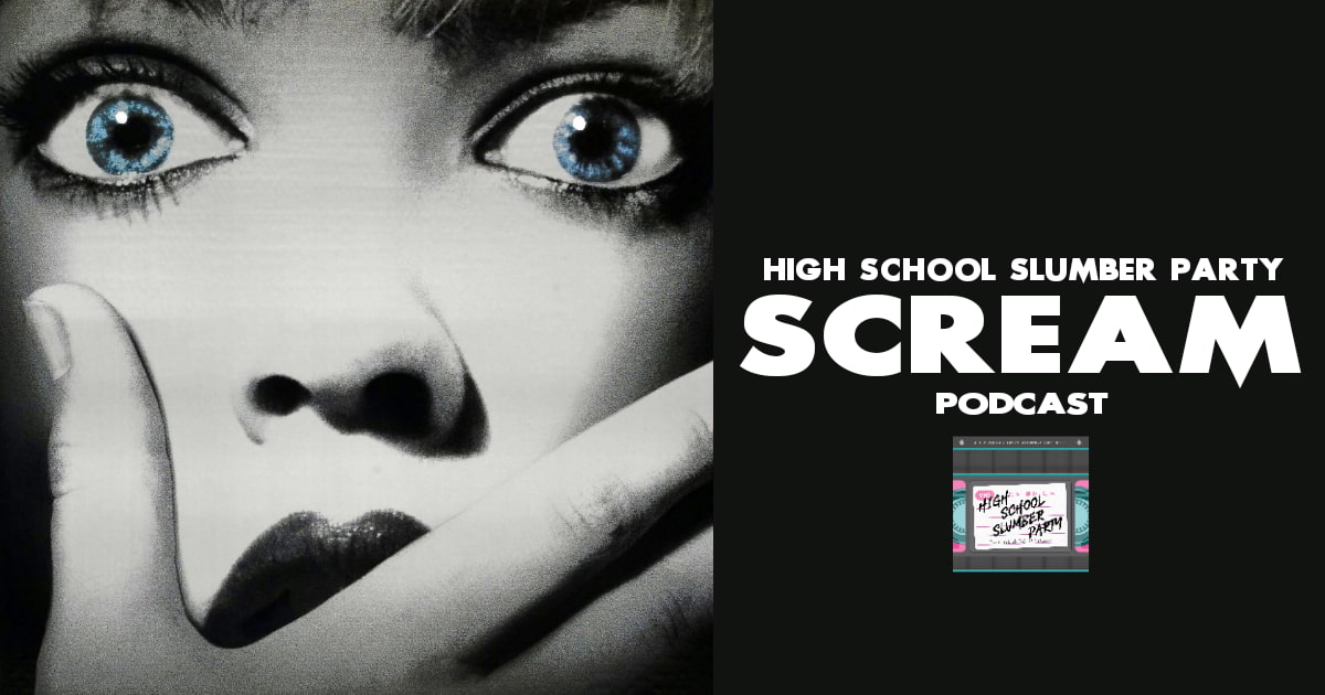High School Slumber Party #072 – Scream (1996)