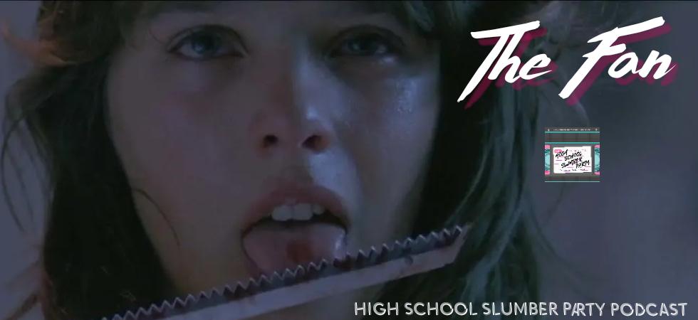 High School Slumber Party #076 – Der Fan (aka The Fan) (1982)
