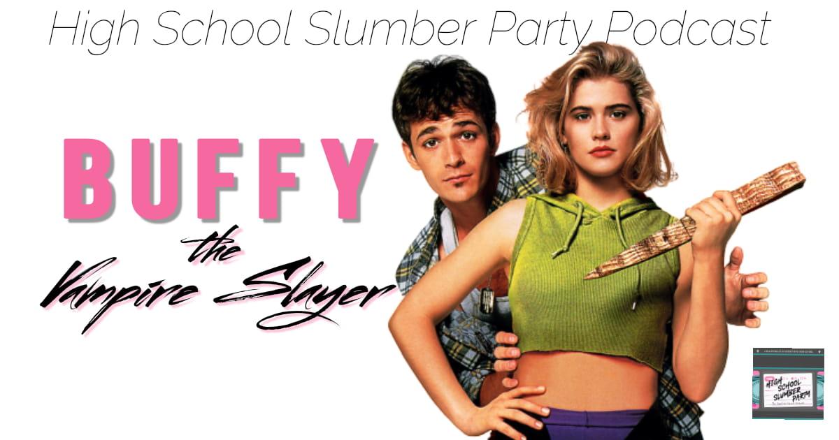 High School Slumber Party #077 – Buffy the Vampire Slayer (1992)