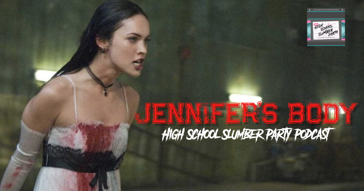 High School Slumber Party #078 – Jennifer's Body (2009)
