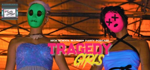 High School Slumber Party #079 – Tragedy Girls (2017)
