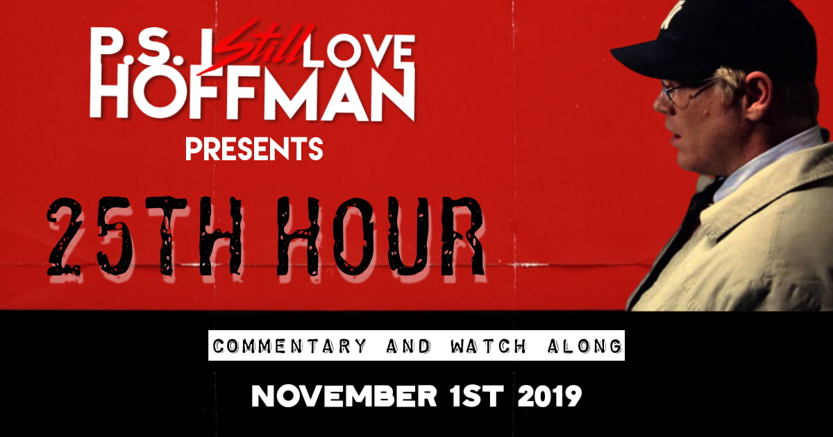 P.S. I Still Love Hoffman #021 – 25th Hour (2002)