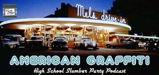 High School Slumber Party #083 – American Graffiti (1973): Part 2