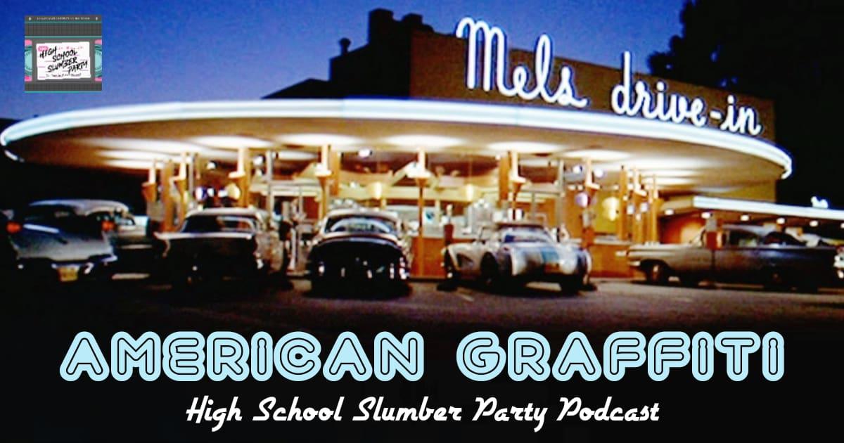 High School Slumber Party #083 – American Graffiti (1973): Part 2