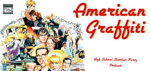 High School Slumber Party #082 – American Graffiti (1973): Part 1