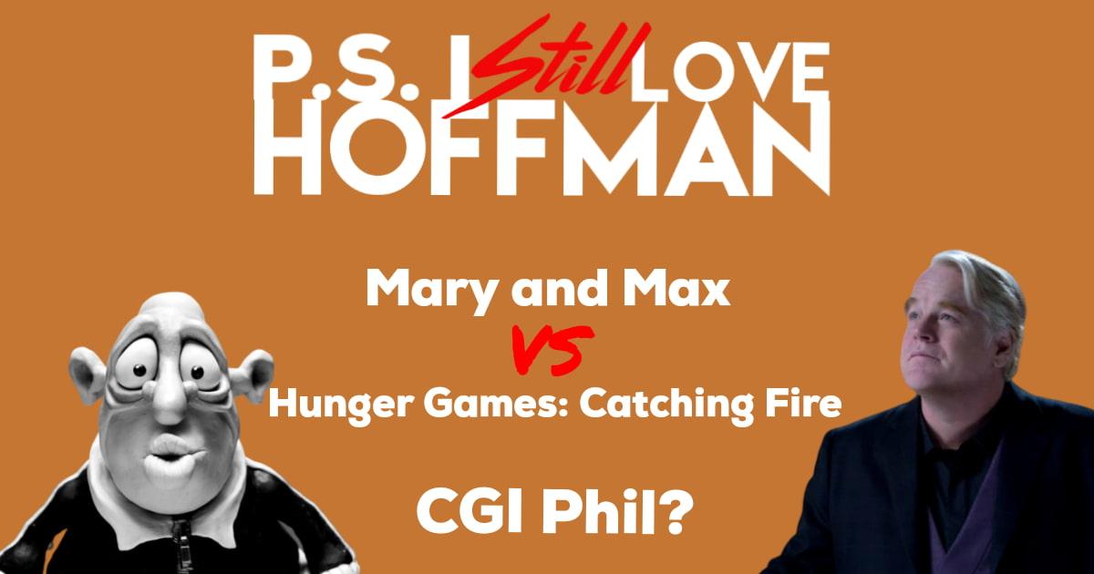 P.S. I Still Love Hoffman #022 – CGI Phil