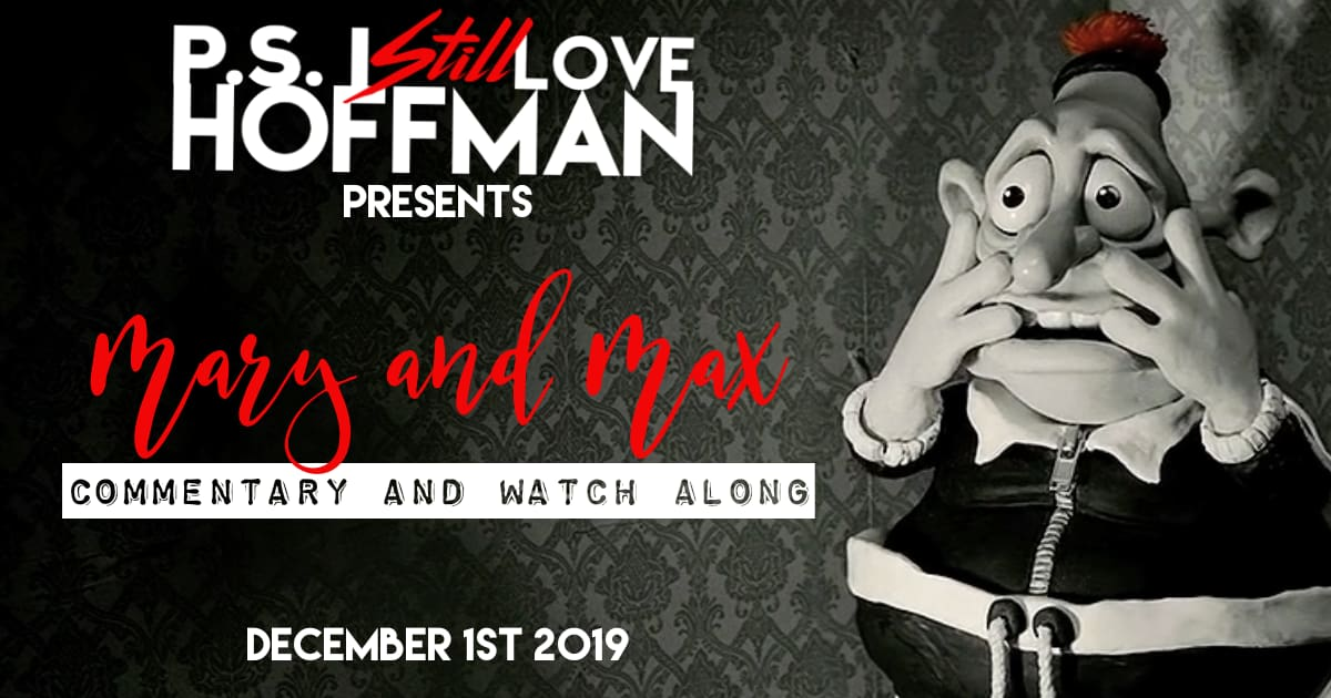 Mary And Max 2009 The P S I Still Love Hoffman Podcast