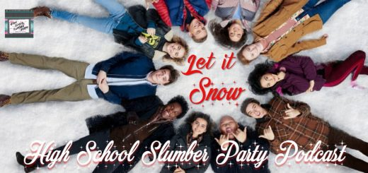 High School Slumber Party #085 – Let It Snow (2019)