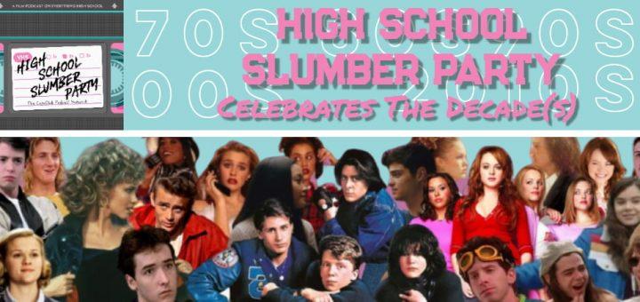 High School Slumber Party #087 – High School Slumber Party Celebrates the Decade(s)