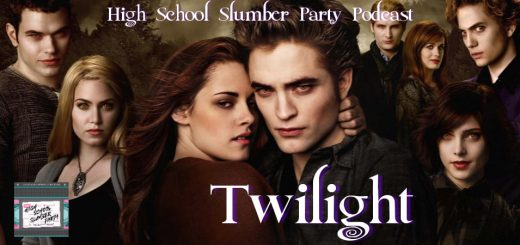 High School Slumber Party #088 – Twilight (2008)