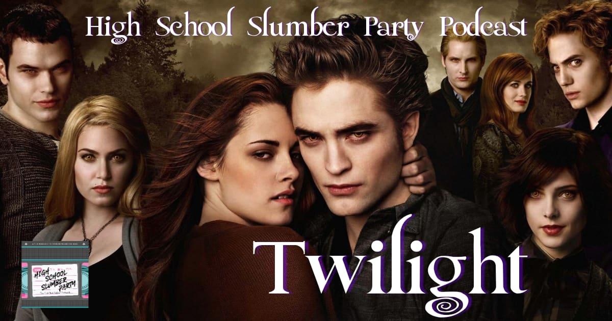 High School Slumber Party #088 – Twilight (2008)
