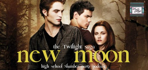High School Slumber Party #094 – Twilight: New Moon (2009): Part 1