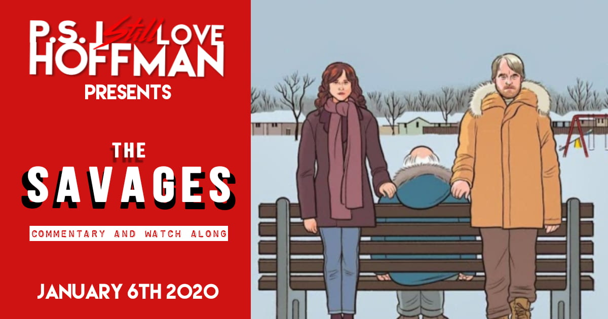 P.S. I Still Love Hoffman #025 – The Savages (2007)